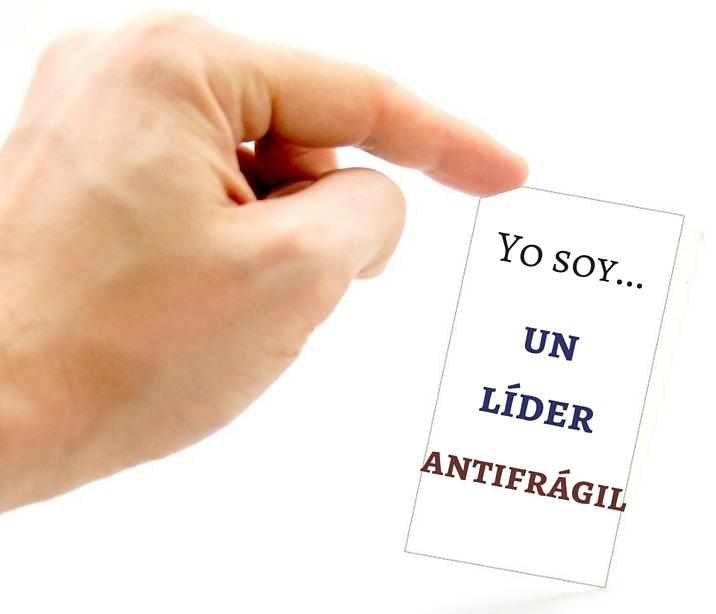 Yo soy un líder antifrágil