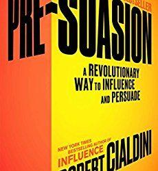 Pre-Suasión: Influir y Convencer