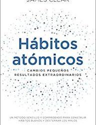 Hábitos atómicos : Cambios pequeños, resultados extraordinarios